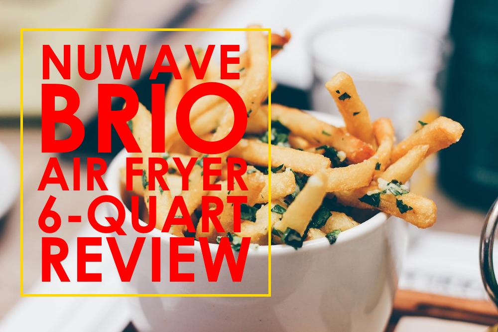 NuWave Brio Air Fryer 6 Qt. Review 37001