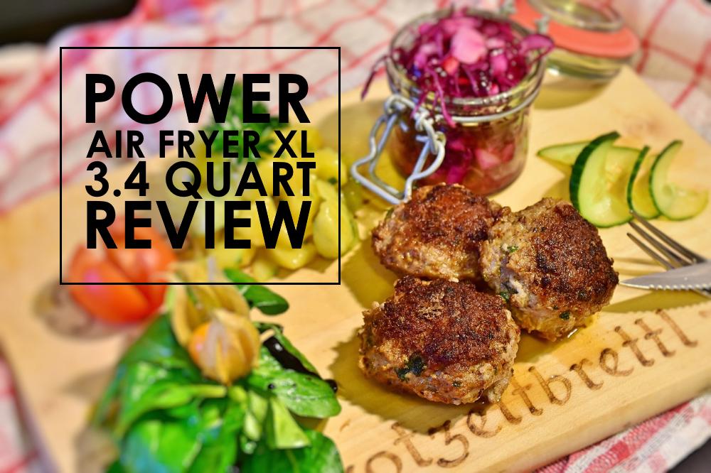 Power Air Fryer XL 3.4 Qt. Review