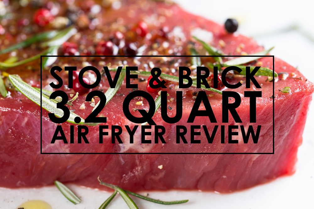 Stove & Brick 3.2 Qt. Air Fryer Review